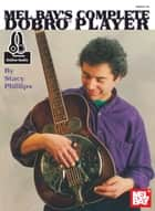 Complete Dobro Player ebook by Stacy Phillips