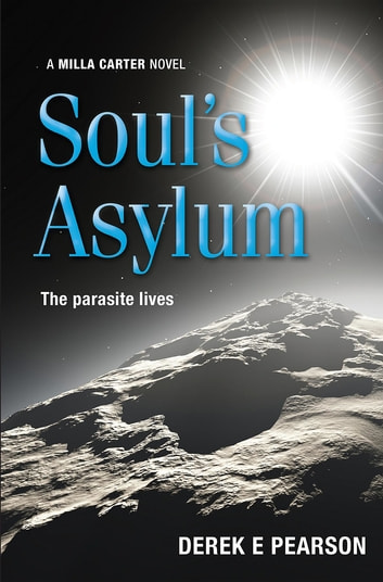 Soul's Asylum - The Further Adventures of Milla Carter ebook by Derek E. Pearson