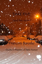 Take Five (and five more) ebook by Francois Barcelo