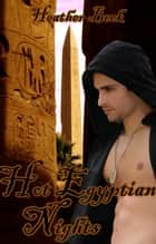 Hot Egyptian Nights - Legends Unleashed, #7 ebook by