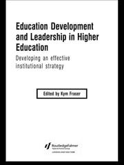 Education Development and Leadership in Higher Education - Implementing an Institutional Strategy ebook by Kym Fraser
