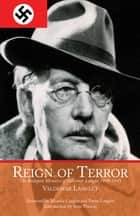 Reign of Terror - The Budapest Memoirs of Valdemar Langlet 1944-?1945 ebook by Valdemar Langlet, Monika Langlet, Pieter Langlet,...