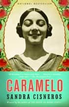 Caramelo ebook by Sandra Cisneros