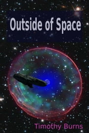 Outside of Space ebook by Timothy Burns