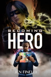 Becoming Hero (WITH COMICS Edition!) ebook by Jen Finelli