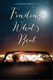 Finding What's Real ebook by Emma Harrison