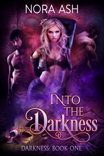 Into the Darkness eBook by Nora Ash
