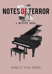 NOTES OF TERROR - A MYSTERY NOVEL ebook by Margot Rising
