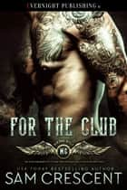 For the Club ebook by Sam Crescent