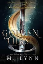 Golden Curse ebook by M. Lynn