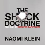 The Shock Doctrine - The Rise of Disaster Capitalism audiobook by Naomi Klein