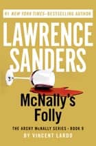 McNally's Folly ebook by Lawrence Sanders, Vincent Lardo