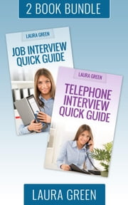 "(2 Book Box Set) ""Job Interview Quick Guide"" & ""Telephone Interview Quick Guide"" - Job Search 101, #5 ebook by Laura Green"