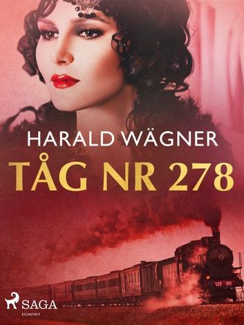 Tåg nr 278 ebook by Harald Wägner
