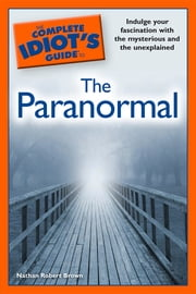 The Complete Idiot's Guide to the Paranormal ebook by Nathan Robert Brown