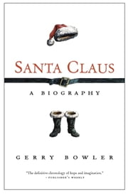 Santa Claus - A Biography ebook by Gerry Bowler