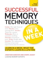Successful Memory Techniques in a Week: Teach Yourself ebook by Jonathan Hancock,Cheryl Buggy