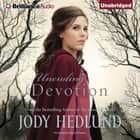 Unending Devotion audiobook by Jody Hedlund