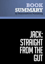 Summary: Jack: Straight From the Gut - John Byrne ebook by BusinessNews Publishing