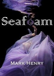 Seafoam ebook by Mark Henry