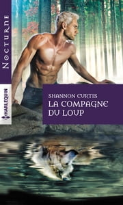 La compagne du loup ebook by Shannon Curtis