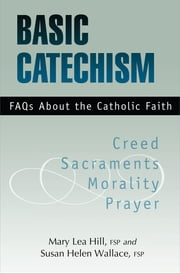 Basic Catechism ebook by Mary Lea Hill FSP,Susan Helen Wallace FSP