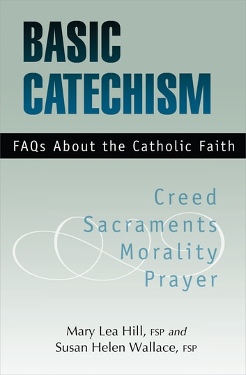 Basic catechism ebook by mary lea hill fsp 9780819811912 rakuten basic catechism ebook by mary lea hill fspsusan helen wallace fsp fandeluxe Images