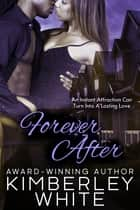 Forever After ebook by Kimberley White