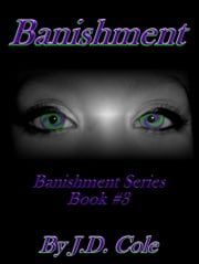 Banishment (Banishment Series Book #3) ebook by J.D. Cole