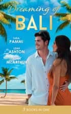 Dreaming Of... Bali: The Man to Be Reckoned With / Nine Month Countdown / Harry St Clair: Rogue or Doctor? (Mills & Boon M&B) ebook by Tara Pammi, Leah Ashton, Fiona McArthur
