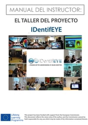 MANUAL DEL INSTRUCTOR: EL TALLER DEL PROYECTO IDENTIFEYE - MANUAL DEL INSTRUCTOR: EL TALLER DEL PROYECTO IDENTIFEYE ebook by IDentifEYE Project