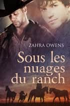 Sous les nuages du ranch ebook by Zahra Owens, Marinette Miché-Santoro