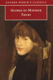 Trilby ebook by George Du Maurier,Elaine Showalter,Dennis Denisoff