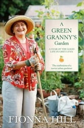 A Green Granny's Garden ebook by Fionna Hill