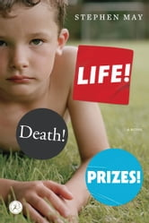 Life! Death! Prizes! ebook by Stephen May