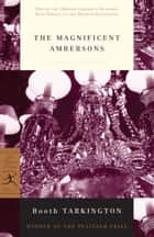 The Magnificent Ambersons ebook by Booth Tarkington