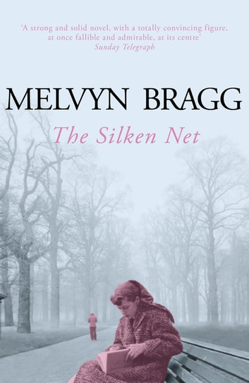 The Silken Net eBook by Melvyn Bragg