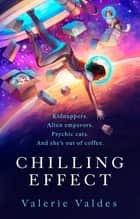 Chilling Effect - Captain Eva Innocente, Book 1 ebook by Valerie Valdes
