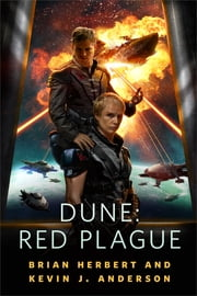 Dune: Red Plague - A Tale of the Schools of Dune ebook by Brian Herbert, Kevin J. Anderson