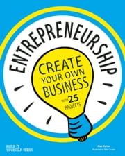 Entrepreneurship - Create Your Own Business ebook by Alex Kahan,Mike Crosier