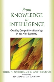From Knowledge to Intelligence ebook by Helen Rothberg,G. Scott Erickson