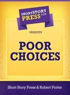 Poor Choices ebook by Robert Porter