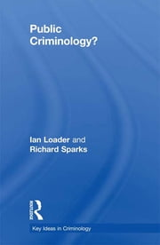 Public Criminology? ebook by Ian Loader,Richard Sparks