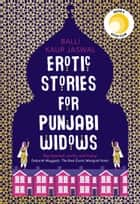 Erotic Stories for Punjabi Widows ebook by Balli Kaur Jaswal