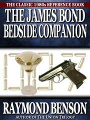 The James Bond Bedside Companion ebook by Raymond Benson
