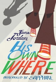 His Own Where ebook by June Jordan,Sapphire