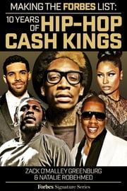 Making The Forbes List - 10 Years Of Hip-Hop Cash Kings ebook by Zack O'Malley Greenburg,Natalie Robehmed