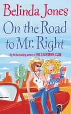 On The Road To Mr Right ebook by Belinda Jones