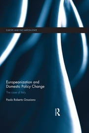 Europeanization and Domestic Policy Change - The Case of Italy ebook by Paolo R. Graziano