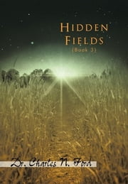 Hidden Fields Book 3 ebook by Dr. Charles N. Ford